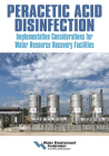 Peracetic Acid Disinfection: Implementation Considerations for Water Resource Recovery Facilities Cover Image
