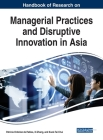 Handbook of Research on Managerial Practices and Disruptive Innovation in Asia Cover Image
