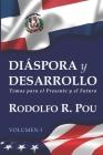 DIÁSPORA y DESARROLLO: Ensayos para el presente y el futuro Cover Image