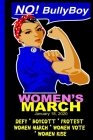 No! Bully Boy - Women's March 2020: Feminist Gift for Women's March - 6 x 9 Cornell Notes Notebook For Wild Women Progressive Political Activists Cover Image