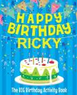 Happy Birthday Ricky - The Big Birthday Activity Book: Personalized Children's Activity Book Cover Image