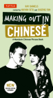 Making Out in Chinese: A Mandarin Chinese Phrase Book (Making Out Books) Cover Image