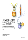 Jewellery Illustration and Design: From Technical Drawing to Professional Rendering Cover Image