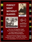 Perfect Sight Without Glasses - The Cure Of Imperfect Sight By Treatment Without Glasses - Dr. Bates Original, First Book: Smaller Print - Traveler's Cover Image