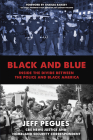 Black and Blue: Inside the Divide Between the Police and Black America Cover Image