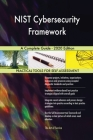 NIST Cybersecurity Framework A Complete Guide - 2020 Edition Cover Image