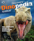 Discovery Dinopedia: The Complete Guide to Everything Dinosaur Cover Image
