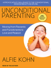 Unconditional Parenting: Moving from Rewards and Punishments to Love and Reason Cover Image