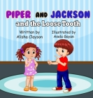 Piper & Jackson & The Loose Tooth Cover Image