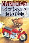 El ratoncito de la moto: The Mouse and the Motorcycle (Spanish edition) (Ralph Mouse #1) Cover Image