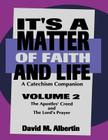 It's a Matter of Faith and Life Volume 2: A Catechism Companion Cover Image