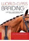 World-Class Braiding Manes & Tails: A Tack Trunk Reference Guide Cover Image