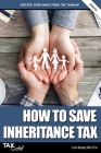 How to Save Inheritance Tax 2020/21 Cover Image