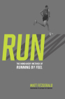 Run: The Mind-Body Method of Running by Feel Cover Image