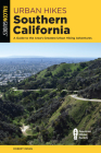 Urban Hikes Southern California: A Guide to the Area's Greatest Urban Hiking Adventures Cover Image