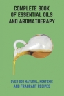 Complete Book Of Essential Oils And Aromatherapy: Over 800 Natural, Nontoxic, And Fragrant Recipes: Peppermint Essential Oil Cover Image