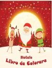 Natale Libro da Colorare: Natale da Colorare con il Libro di Attività per i Bambini/ 45+ Natale immagini divertenti /Natale Libro da Colorare In Cover Image