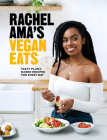 Rachel Ama's Vegan Eats: Tasty Plant-Based Recipes for Every Day Cover Image