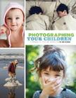 Photographing Your Children: A Handbook of Style and Instruction Cover Image