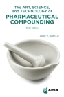 The Art, Science, and Technology of Pharmaceutical Compounding Cover Image