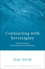 Contracting with Sovereignty: State Contracts and International Arbitration Cover Image