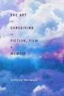 The Art of Caregiving in Fiction, Film, and Memoir Cover Image
