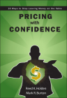 Pricing with Confidence: 10 Ways to Stop Leaving Money on the Table Cover Image