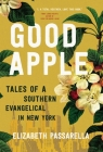 Good Apple: Tales of a Southern Evangelical in New York Cover Image