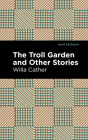The Troll Garden and Other Stories Cover Image