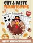 Cut and Paste Thanksgiving Workbook for Preschool Ages 2-5: A Fun Scissor Skills Activity Book for Kids with Coloring and Cutting A Perfect Thanksgivi Cover Image