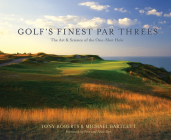 Golf's Finest Par Threes: The Art & Science of the One-Shot Hole Cover Image
