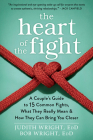 The Heart of the Fight: A Couple's Guide to Fifteen Common Fights, What They Really Mean, and How They Can Bring You Closer Cover Image