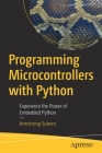 Programming Microcontrollers with Python: Experience the Power of Embedded Python Cover Image