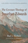 The Covenant Theology of Jonathan Edwards Cover Image