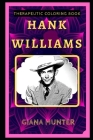 Hank Williams Therapeutic Coloring Book: Fun, Easy, and Relaxing Coloring Pages for Everyone Cover Image