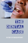 The Dental Care A Story Of A Black Patient: Dental Assistant Stories Cover Image
