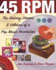 45 RPM: The History, Heroes & Villains of a Pop Music Revolution Cover Image