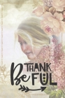 Be Thankful: Special Thanksgiving Notebook to write in - flower design, book art, blond girl Cover Image