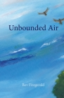 Unbounded Air: A Collection About Birds and Their World Cover Image