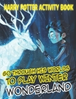 Go Through His Worlds to Play Winter Wonderland: Puzzles, Crosswords, Word Search: Fun Christmas Gift Ideas for Kids, Teens, Adults 2020 Cover Image