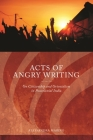 Acts of Angry Writing: On Citizenship and Orientalism in Postcolonial India Cover Image