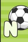 N: Soccer Monogram Letter N Initial Notebook - 6