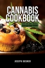 Cannabis Cookbook: Quick and Simple Medical Marijuana Edible Recipes Cover Image