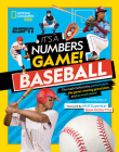 It's a Numbers Game! Baseball: The math behind the perfect pitch, the game-winning grand slam, and so much more! Cover Image