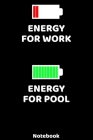 Energy for Work - Energy for Pool Notebook: 120 ruled Pages 6'x9'. Journal for Player and Coaches. Writing Book for your training, your notes at work Cover Image