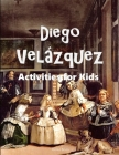 Diego Velázquez: Activities for Kids Cover Image