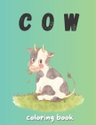cow coloring book: An Awesome Coloring Book For Adults - 30 cute images of cow book gift for children. ( Stress Relief and Relaxation) Cover Image