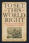 To Set This World Right: The Antislavery Movement in Thoreau's Concord Cover Image