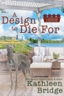 A Design to Die For (Hamptons Home & Garden Mystery #5) Cover Image