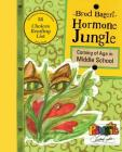 Hormone Jungle: Coming of Age in Middle School Cover Image